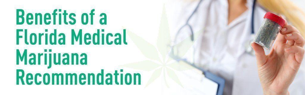 Benefits of a Florida Medical Marijuana Recommendation